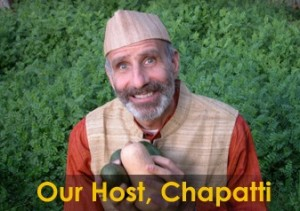 Meet Our Host Chapatti